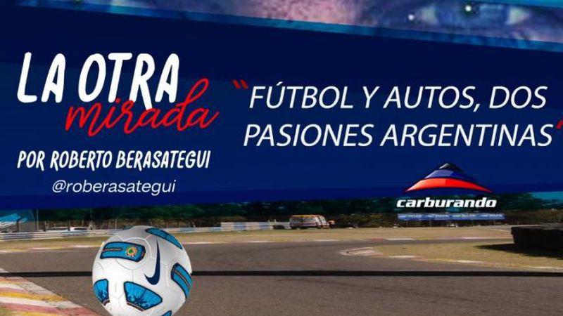Dos pasiones argentinas, el fútbol y el automovilismo